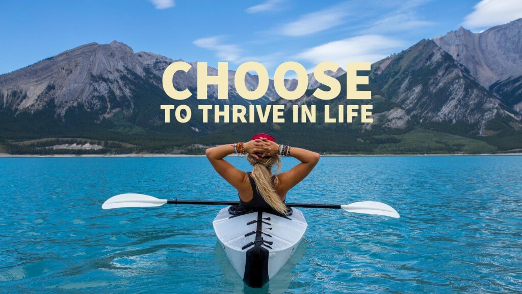 Choose to Thrive in Life